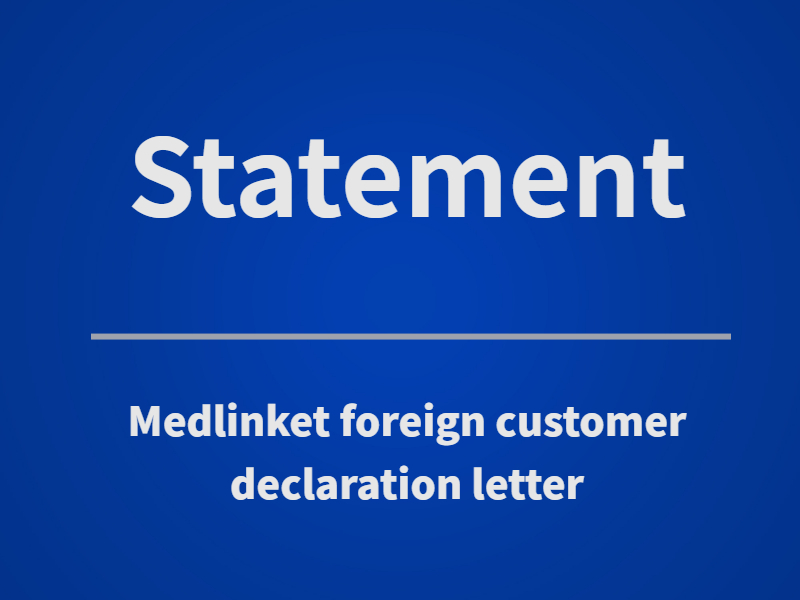 Medlinket foreign customer declaration letter